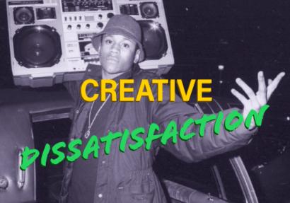 Creative Dissatisfaction
